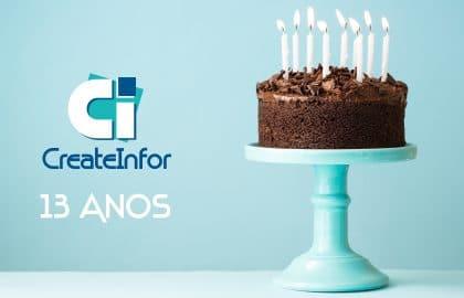 A CreateInfor faz 13 anos!